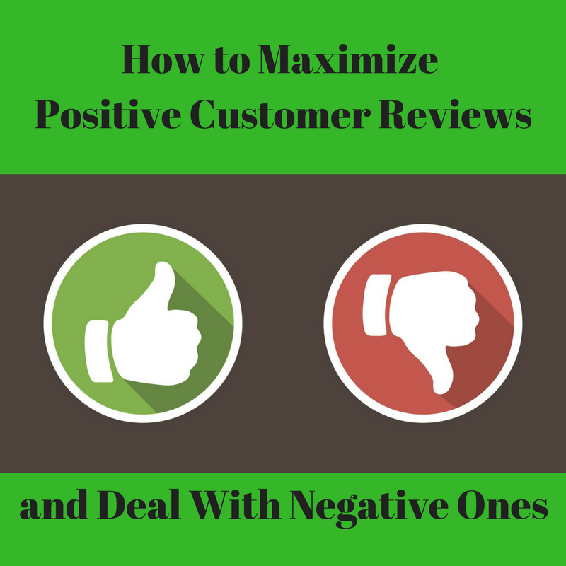 maximize positive customer reviews